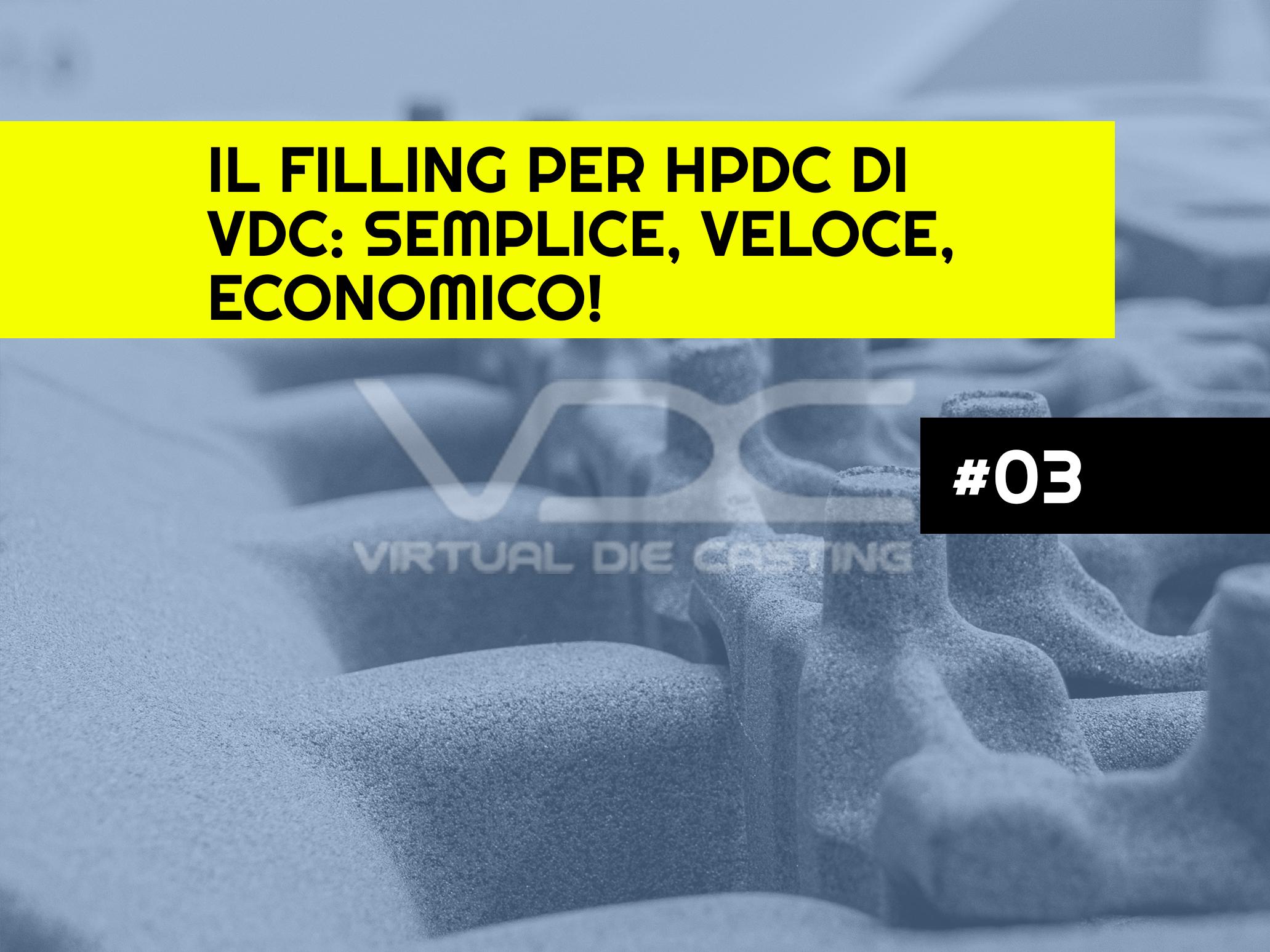 Il filling per HPDC di VDC: semplice, veloce, economico!