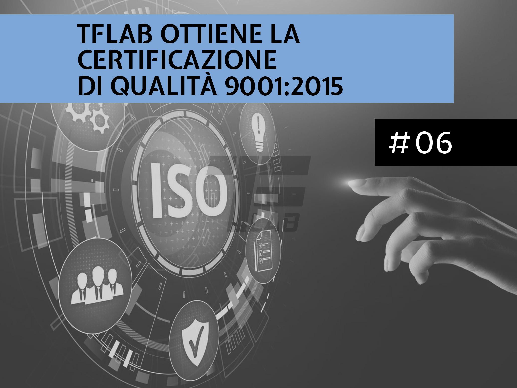 TFLab ottiene la certificazione di qualità 9001:2015